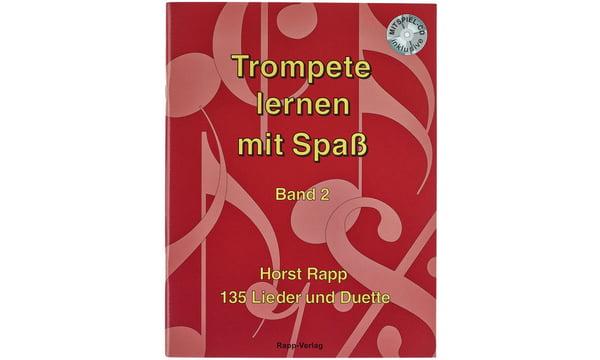Trompete lernen mit Spaß 2. 135 Lieder und Duette. Schwierigkeitsgrad 1-2 - Horst Rapp