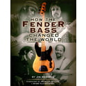 57. Backbeat Books How The Fender Bass Changed