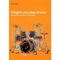 Carole Sentenac Imagine You Play Drums