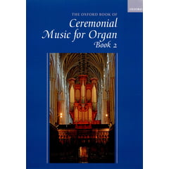 Oxford University Press Ceremonial Music For Organ 2